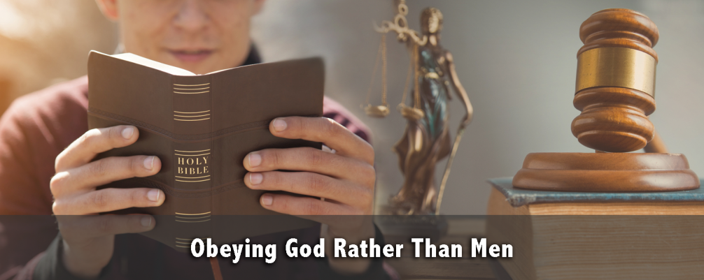 Obeying God Rather Than Men